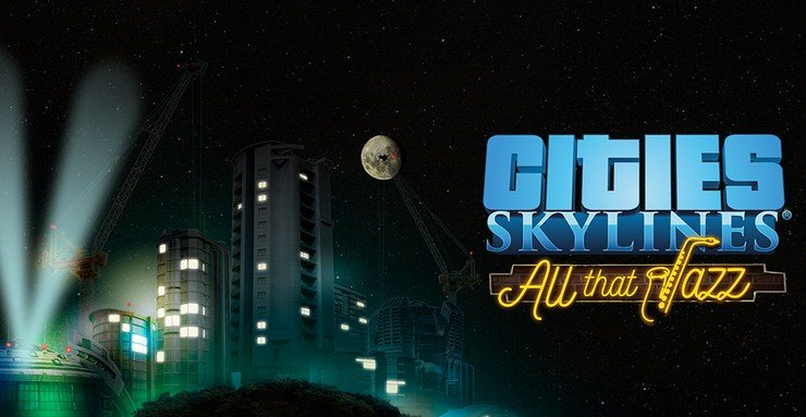 Cities Skylines All That Jazz Download